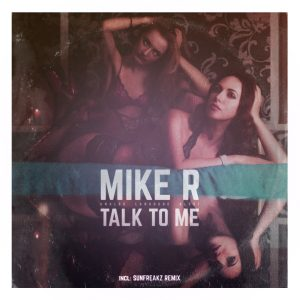 Mike R – Talk To Me