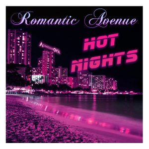 Romantic Avenue – Hot Nights