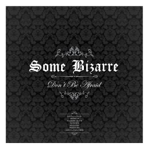 Some Bizarre – Don't Be Afraid (Remixes 2017)