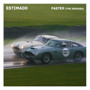 Estimado – Faster (Remixes)